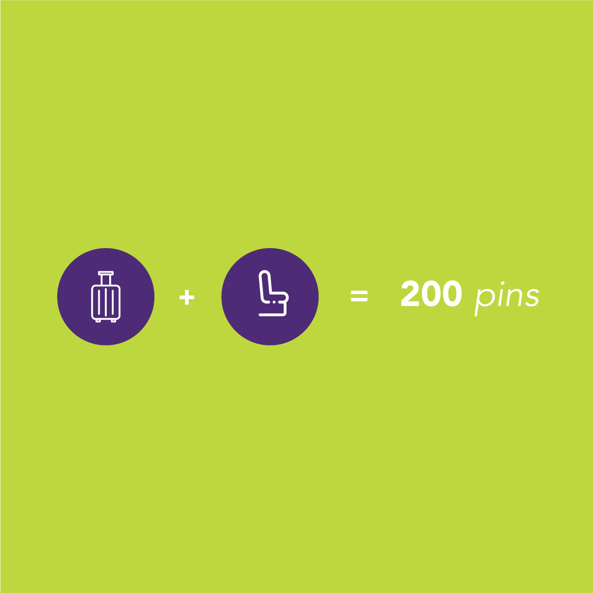 Add comfort to your trip and earn up to 200 pins!
